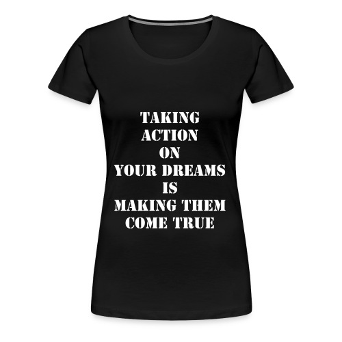 DREAM ACTION - Women's Premium T-Shirt
