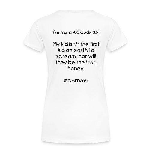 NORMAL PARENT TANTRUM SHIRT - LADIES - Women's Premium T-Shirt