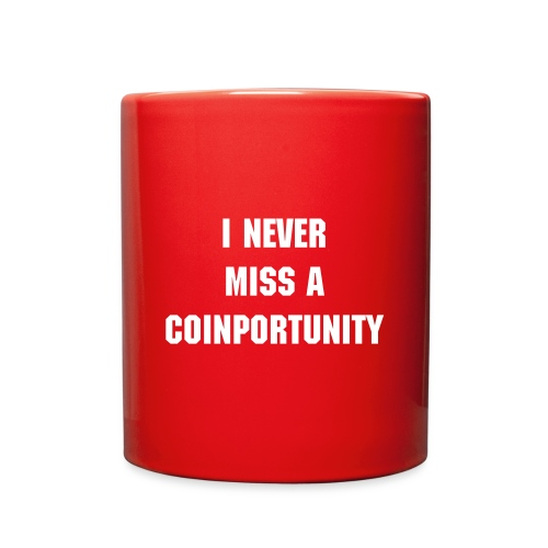 I Never Miss A Coinportunity - Full Color Mug