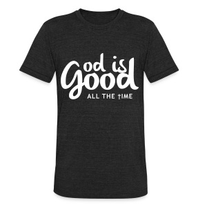 God is GOOD! - Unisex Tri-Blend T-Shirt by American Apparel