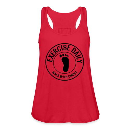 EXERCISE DAILY: WALK WITH CHRIST - Women's Flowy Tank Top by Bella