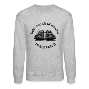train for it - Crewneck Sweatshirt