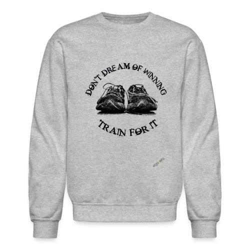 train for it - Crewneck Sweatshirt