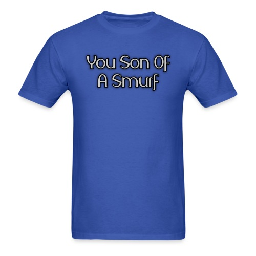 You Son Of A Smurf (Guys) - Men's T-Shirt