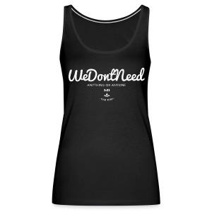 We Don't Need Women's Tank(White Print) - Women's Premium Tank Top