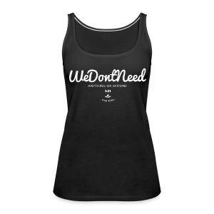 We Don't Need Women's Tank(White Print) - Women's Premium Tank Top