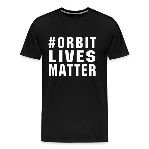 Men's #ORBITLIVESMATTER Shirt - Men's Premium T-Shirt