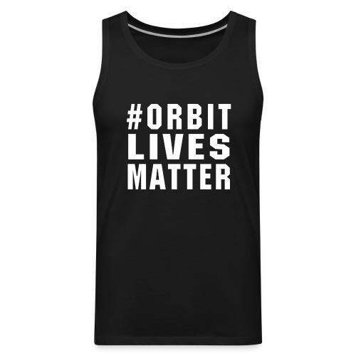 Men's #ORBITLIVESMATTER Tank Top - Men's Premium Tank