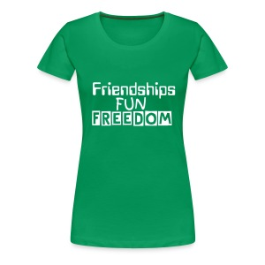 Friendship,Fun & Freedom - Women's Premium T-Shirt