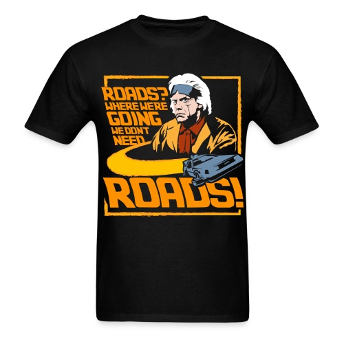 We Don't Need Roads - Men's T-Shirt