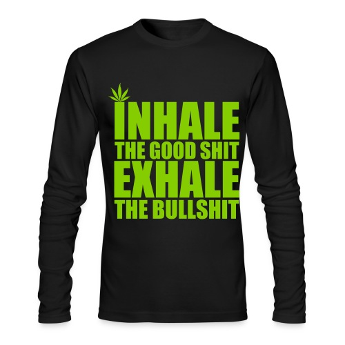 Inhale the Good Shit - Men's Long Sleeve T-Shirt by Next Level