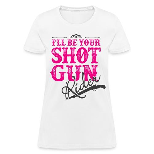 SHOTGUN RIDER - Women's T-Shirt