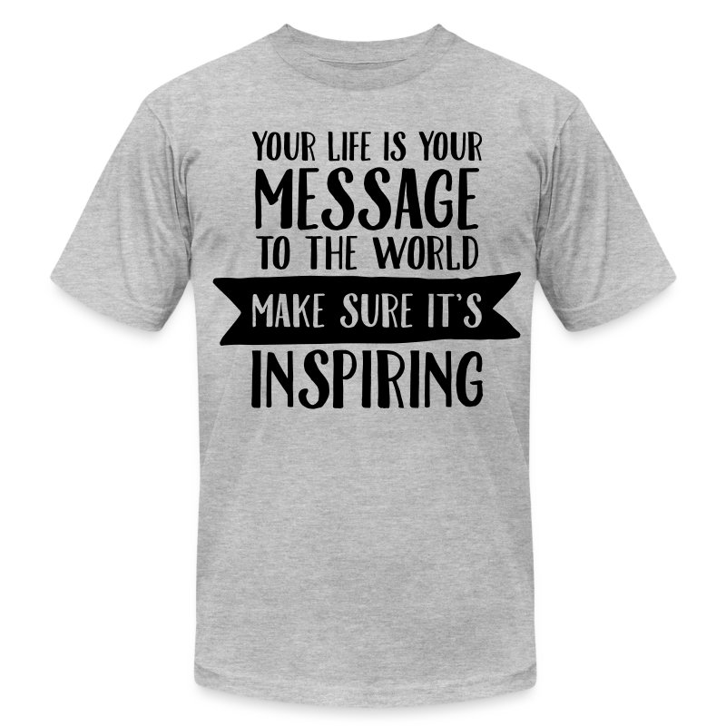 your life is your message t shirt spreadshirt. Black Bedroom Furniture Sets. Home Design Ideas