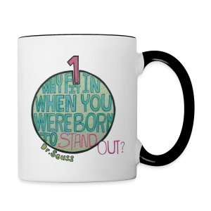Why fit in when you were born to stand out contrast mug (5 colors) - Contrast Coffee Mug