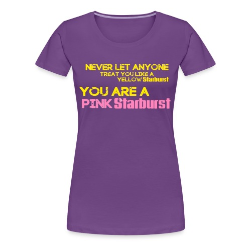 You Are A Pink Starburst. - Women's Premium T-Shirt