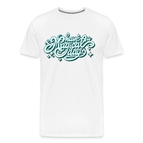 Have a Magical Day - Mint - Men's Premium T-Shirt