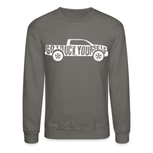Go Truck Yourself - Crewneck Sweatshirt