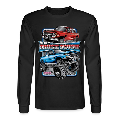 Built Truck Tough Shirt - Men's Long Sleeve T-Shirt