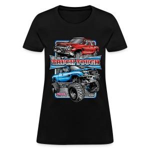 Built Truck Tough Shirt - Women's T-Shirt