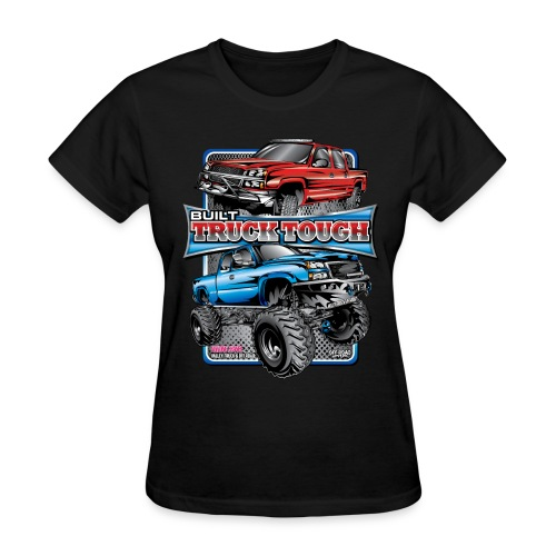Built Truck Tough Shirt - Women's T-Shirt