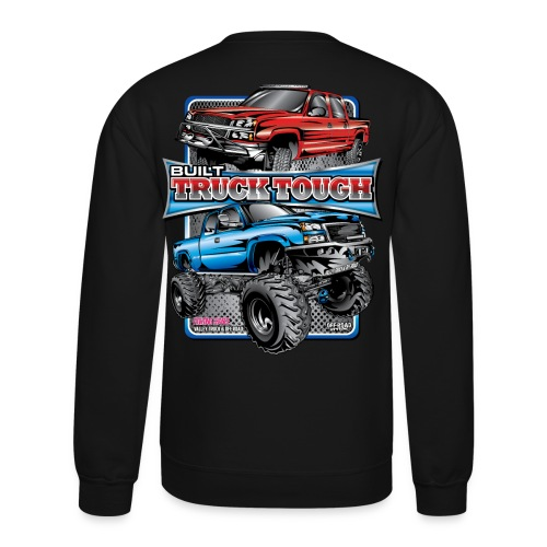 Built Truck Tough Shirt BACK - Crewneck Sweatshirt