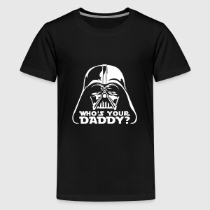 who's your daddy vador T-shirts Enfant - T-shirt premium pour ados
