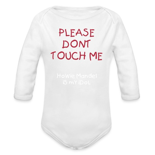 Please Dont Touch Me - Organic Long Sleeve Baby Bodysuit