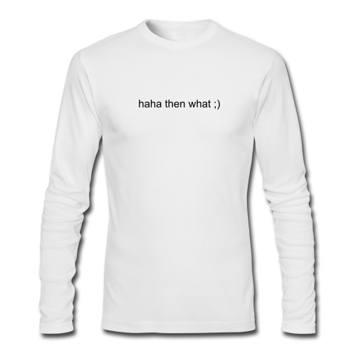 romantic text tee - Men's Long Sleeve T-Shirt by Next Level
