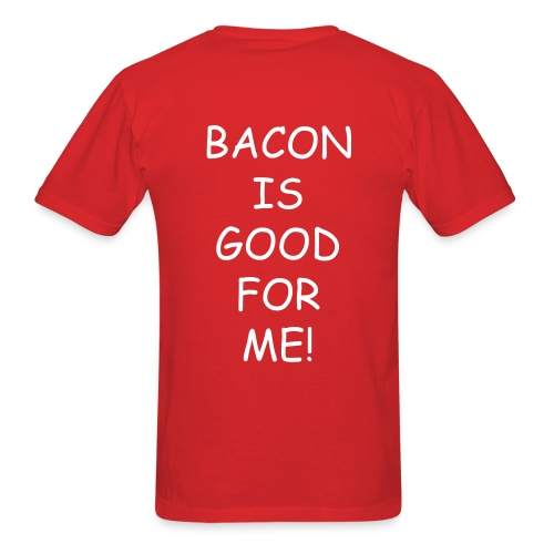 Bacon is good for me shirt - Men's T-Shirt