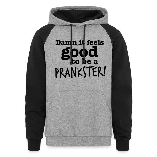 Feels Good To Be A Prankster Hoodie - Colorblock Hoodie