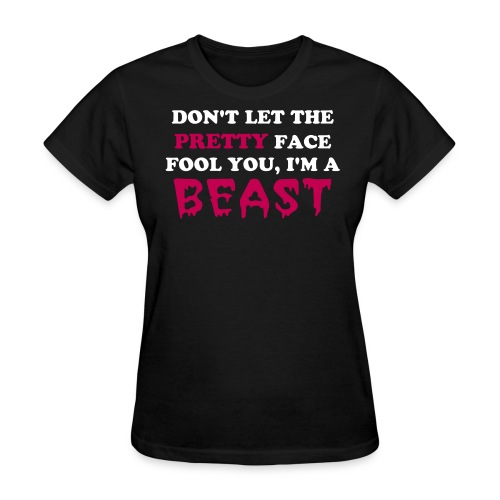 Don't Let The Pretty Face Fool You Crop Top T-Shirt - Women's T-Shirt