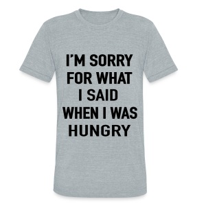 Hangry Apology Tee - Unisex Tri-Blend T-Shirt