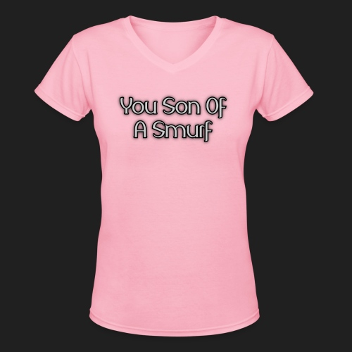 You Son Of A Smurf (Ladies) - Women's V-Neck T-Shirt