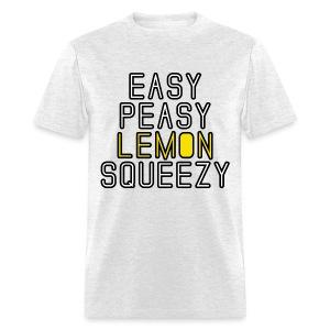 Easy Peasy Lemon Squeezy - Men's T-Shirt