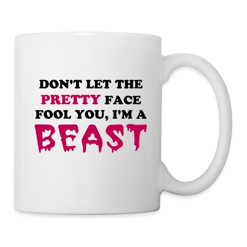 Don't Let The Pretty Face Fool You Mug - Coffee/Tea Mug