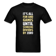 T-Shirts ~ Men's T-Shirt ~ NEW- Dividing By Zero Is Not A Game
