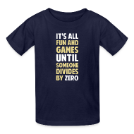 Kids' Shirts ~ Kids' T-Shirt ~ NEW- Dividing By Zero Is Not A Game