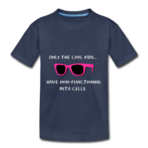 Only the Cool Kids have Non-functioning Beta Cells - Pink - Kids' Premium T-Shirt