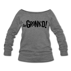 GetGronkd Sweater Womens - Women's Wideneck Sweatshirt