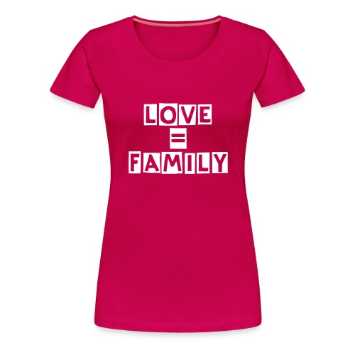 Love and Family - Women's Premium T-Shirt
