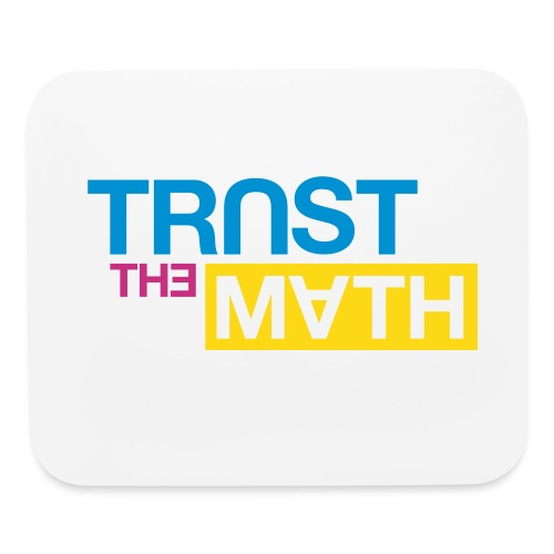 Trust the Math - Mouse pad Horizontal