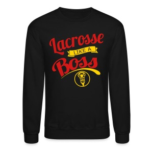Lacrosse Like A Boss Sweatshirt - Crewneck Sweatshirt