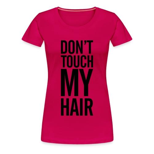 Don't TOUCH - Women's Premium T-Shirt