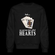 Long Sleeve Shirts ~ Crewneck Sweatshirt ~ Partner called hearts