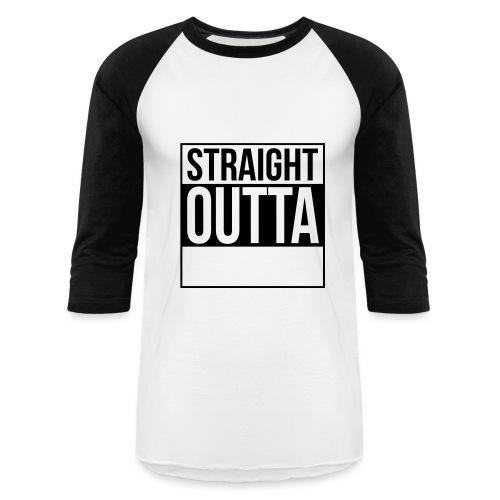 straight outta shirt - Baseball T-Shirt