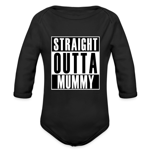 Straight Outta Mummy - Organic Long Sleeve Baby Bodysuit