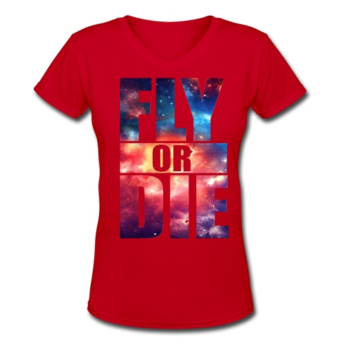 Fly or Die - Women's V-Neck T-Shirt