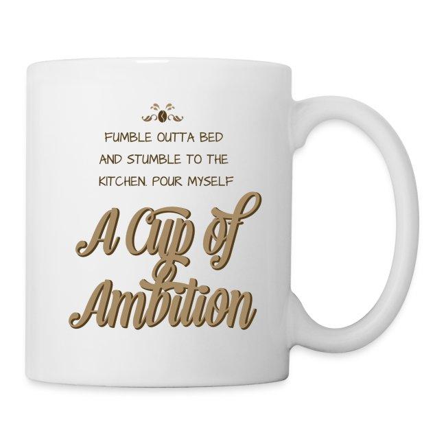 """Cup of Ambition"" Coffee/Tea Mug"