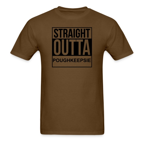 STRAIGHT OUTTA POUGHKEEPSIE - Men's T-Shirt