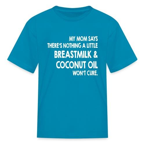 Breastmilk & Coconut Oil - Kids' T-Shirt
